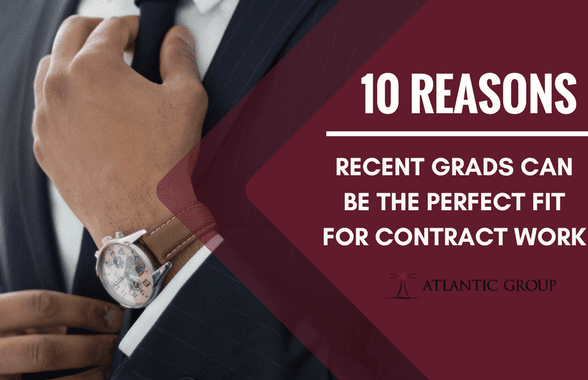 10 Reasons Recent Grads Can Be the Perfect Fit For Contract Work