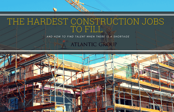 Hardest Construction Jobs To Fill - And How To Find Talent When There Is A Shortage