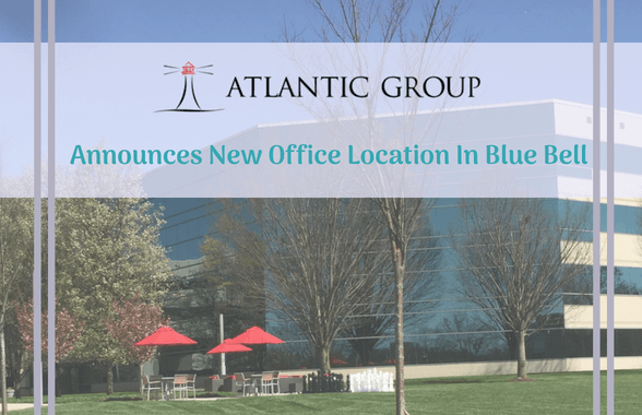 Atlantic Group Announces New Office Location In Blue Bell