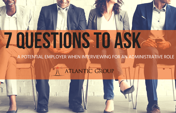 7 questions to ask a potential employer when interviewing for an administrative role