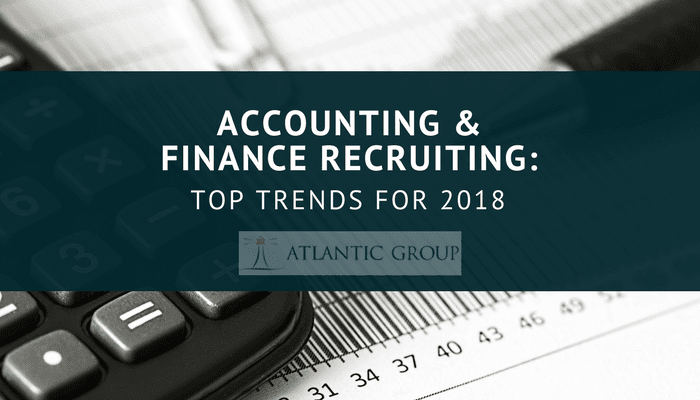 Accounting & Finance Recruiting: Top Trends in 2018