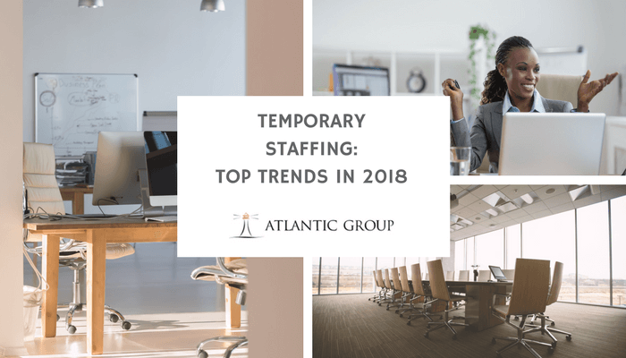 Temporary Staffing: Top Trends in 2018