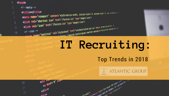 IT Recruiting: Top Trends in 2018