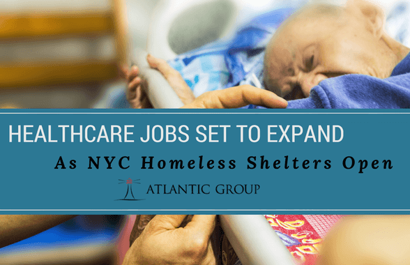 Healthcare Jobs Set To Expand As NYC Homeless Shelters Open