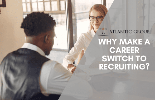 why-make-a-career-switch-to-recruiting